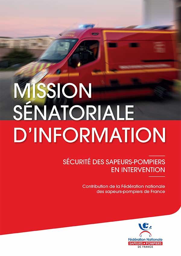Couverture de la contribution de la FNSPF à la Mission sénatoriale d'information sur la sécurité des sapeurs-pompiers en inter