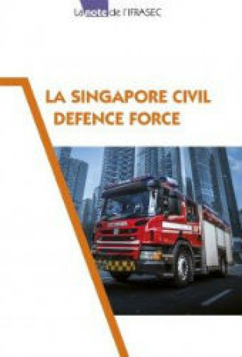 Note IFRASEC : La Singapore civil defence force