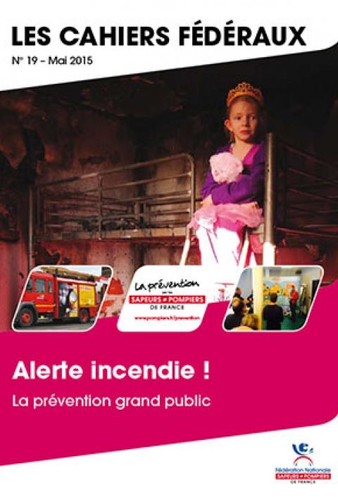 Cahier fédéral n°19. Alerte incendie: la prévention grand public !